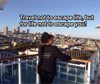 Travel for life not to escape you!